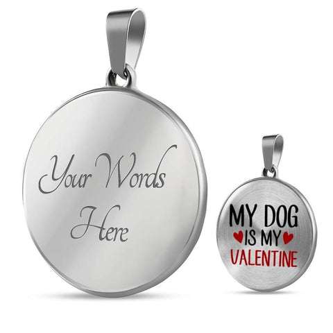 My Dog Is My Valentine Necklace - Doggsociety