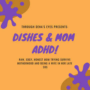 Dishes & Mom ADHD (My thoughts while washing dishes)