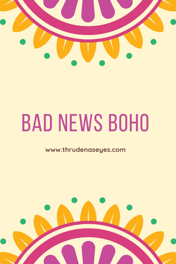 The Bad News Boho