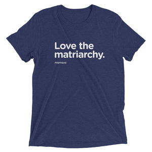 """Love the matriarchy"" unisex shirt"