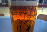 Cyanide & Happiness The Beer is Addicted To Me Pint Glass