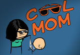 Cyanide & Happiness Cool Mom T-Shirt