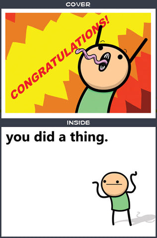 Cyanide & Happiness Congratulations Greeting Card