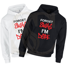Load image into Gallery viewer, Forget SWAG I'm DOPE Unisex Pullover Hoodie