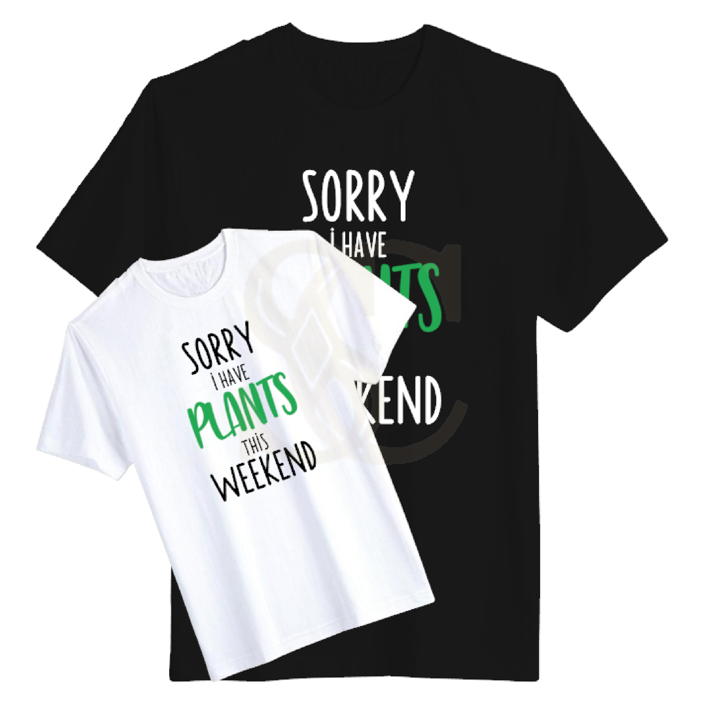 Sorry I have Plants this Weekend T-Shirt