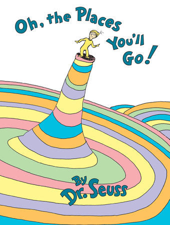 Oh, the Places You'll Go! by Dr. Suess