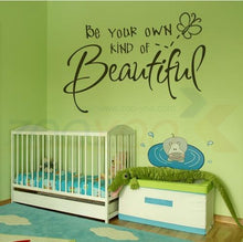 Load image into Gallery viewer, Be Your Own Kind Of Beautiful Inspirational Quote Vinyl Wall Sticker