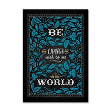 Load image into Gallery viewer, Be The Change In The World - Motivational Wall Art