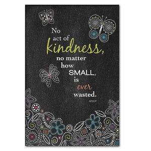 No Act of Kindness However Small Is Ever Wasted - Motivational Wall Art