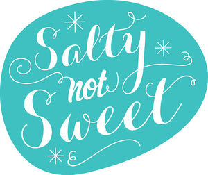 Salty not Sweet