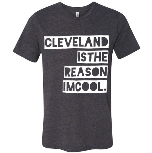 Cleveland is the Reason Tee