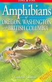 Amphibians Of Oregon, Washington And British Columbia
