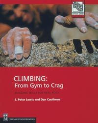 CLIMBING FROM GYM TO CRAG Building Skills For Real Rock
