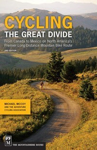 Cycling the Great Divide, 2nd Edition FROM CANADA TO MEXICO ON NORTH AMERICA'S PREMIER LONG-DISTANCE MOUNTAIN BIKE ROUTE