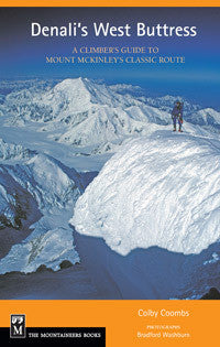 Denali's West Buttress: A Climbers Guide to Mount Mckinley's Classic Routes