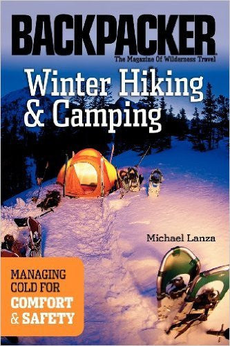 Backpacker: Winter Hiking And Camping