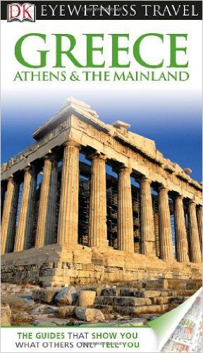 Eyewitness Travel: Greece Athens And The Mainland