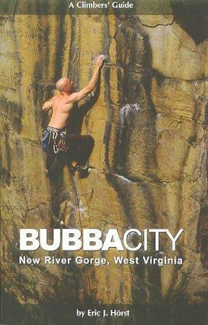 A Climbers Guide to Bubba City New River Gorge, WV
