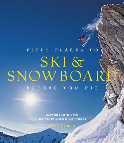 50 Places to Ski and Snowboard Before You Die