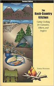 The Back Country Kitchen: Camp Cooking for Canoeists/Hikers/Anglers