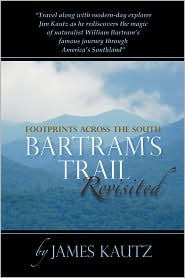 Footprints Across the South: Bartram's Trail Revisited