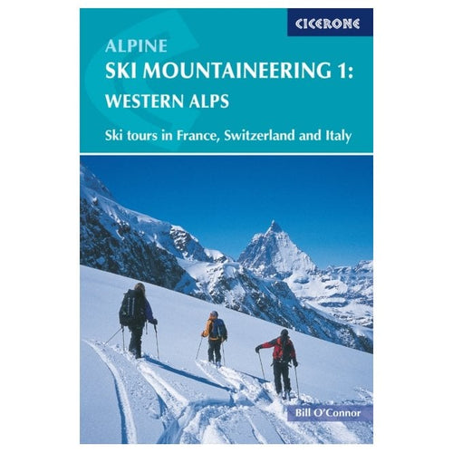 Alpine Ski Mountaineering: Vol 1-Western Alps
