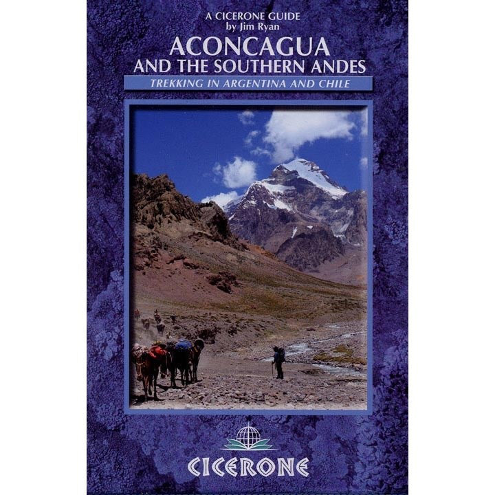 Explore Aconcagua and the Southern Andes with a Cicerone guide