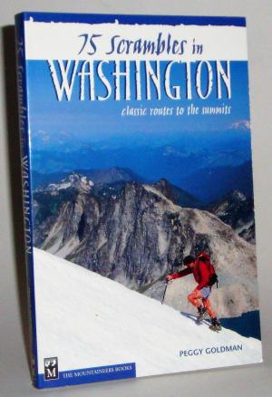 75 Scrambles in Washington: Classic Routes to The Summits