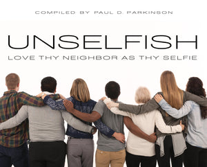 Unselfish: Love Thy Neighbor As Thy Selfie
