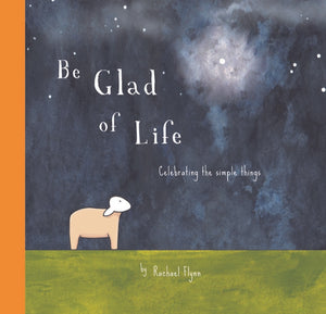 Be Glad of Life- Quote Book | Red Tractor Designs