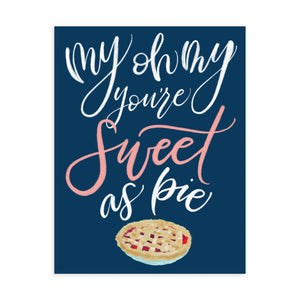 """Sweet as Pie"" - Greeting Card"