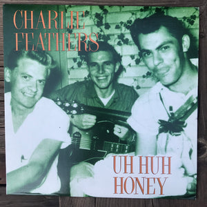 Charlie Feathers - Uh Huh Honey (USED LP)