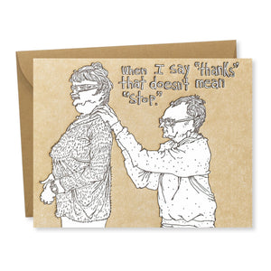 Greeting Card: Thanks doesn't mean stop
