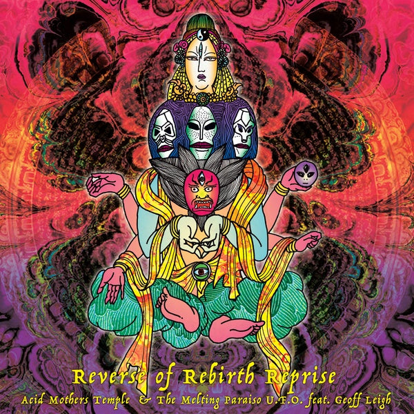 Acid Mothers Temple & The Melting Paraiso U.F.O. feat. Geoff Leigh - Reverse of Rebirth Reprise
