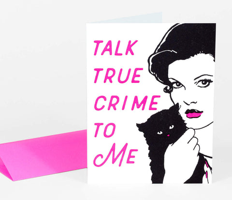 Greeting Card: True Crime