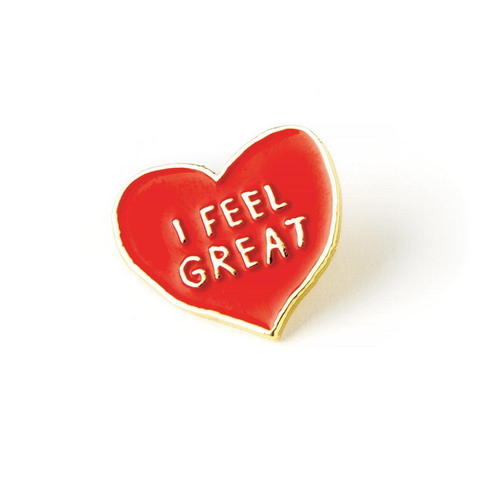 Enamel Pin: I Feel Great