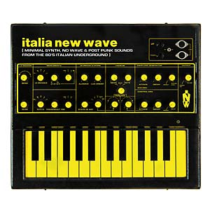 Various Artists - Italia New Wave: Minimal Synth, No Wave, & Post Punk Sounds From The '80s Italian Underground