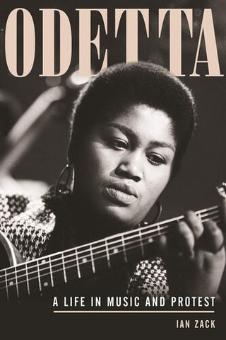 Odetta: A Life in Music and Protest - Ian Zack