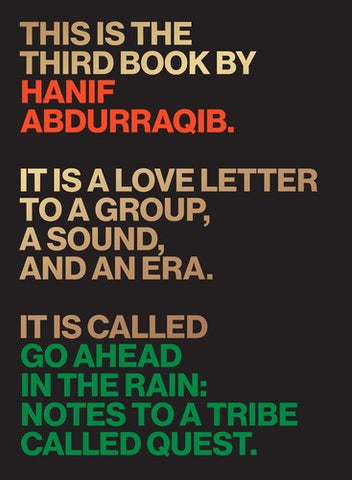 Go Ahead In The Rain: Notes To A Tribe Called Quest - Hanif Abdurraqib