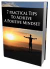 7 Practical Tips to Achieve Positive Mindset