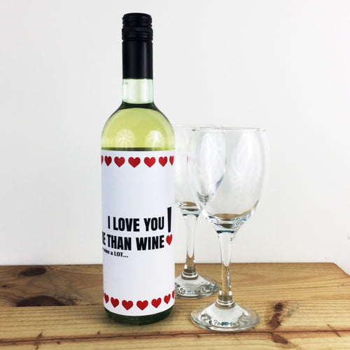 I love you more than wine, and I love wine a LOT!