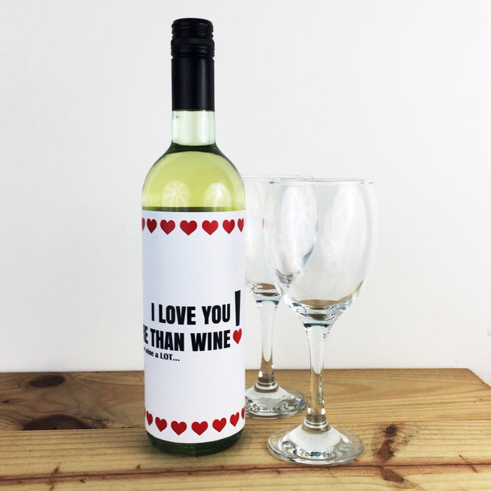 4. I love you more than wine, and I love wine a LOT!