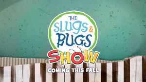 The Slugs & Bugs Show Announced