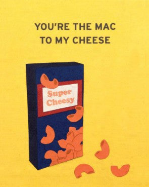 """You're the Mac to my Cheese"" Card"