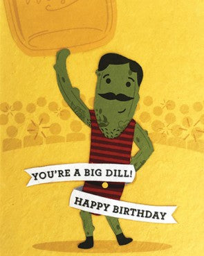 """You're a Big Dill!"" Birthday Card"