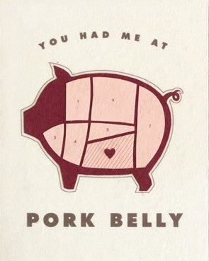 """You Had Me At Pork Belly"" Card"