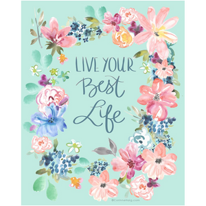 Live Your Best Life 8x10 Art Print