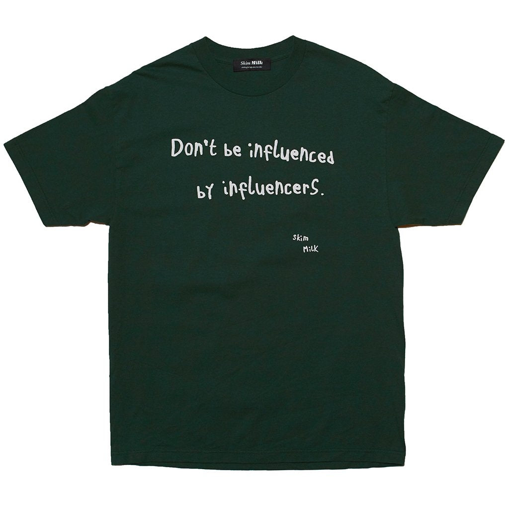 DON'T BE INFLUENCED T-SHIRT