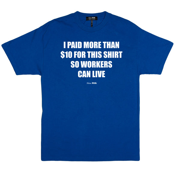I PAID MORE T-SHIRT