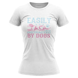 Easily Distracted By Dogs T Shirt